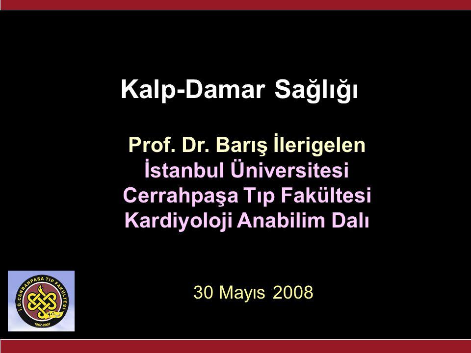 Kalp-Damar Sağlığı Prof. Dr. Barış İlerigelen İstanbul Üniversitesi