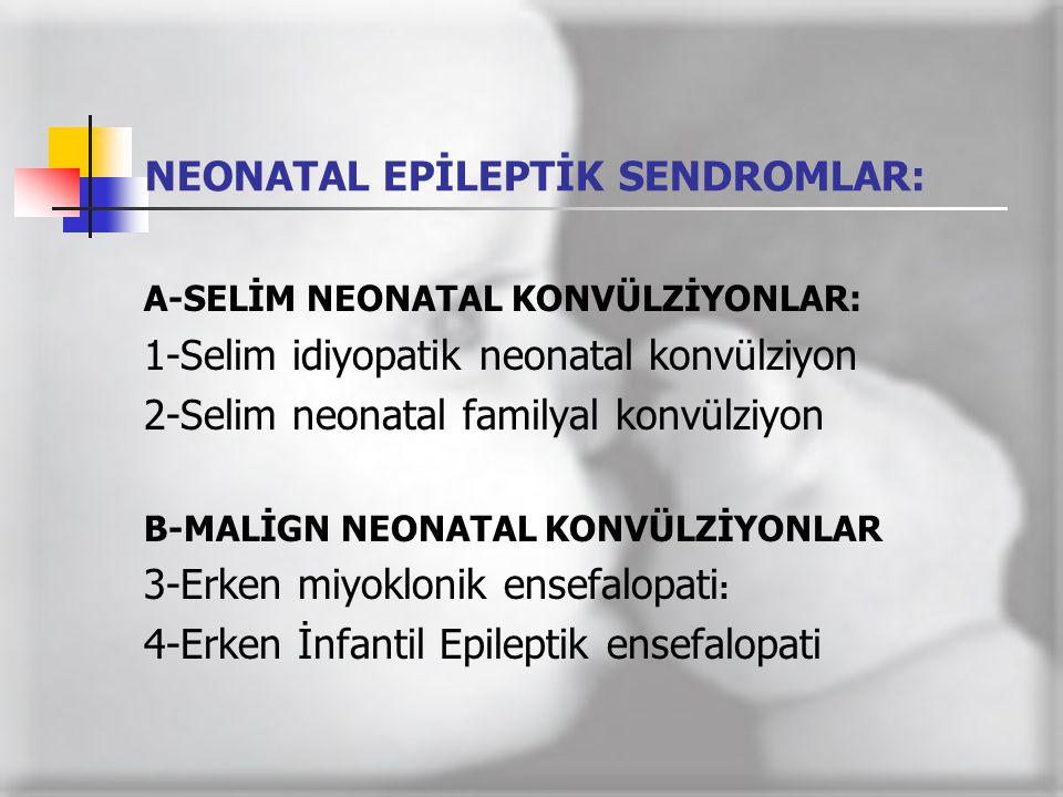NEONATAL EPİLEPTİK SENDROMLAR: