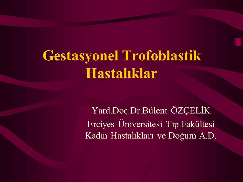 Gestasyonel Trofoblastik Hastalıklar