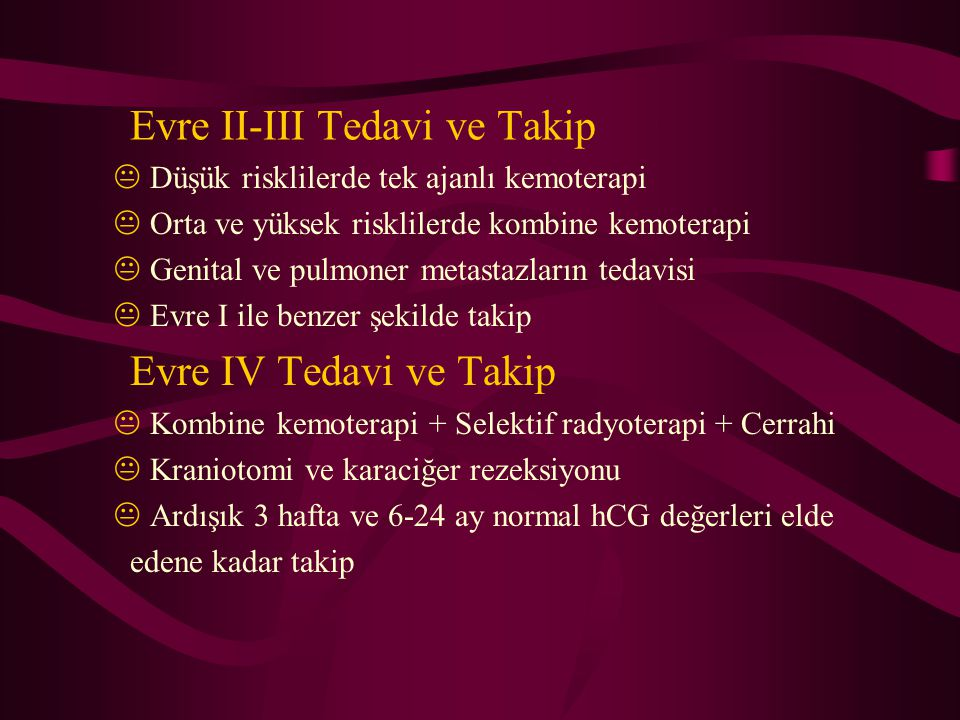 Evre II-III Tedavi ve Takip