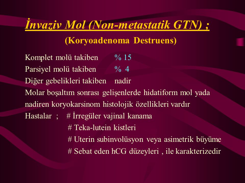 İnvaziv Mol (Non-metastatik GTN) ; (Koryoadenoma Destruens)