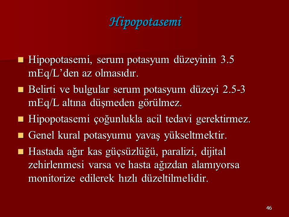 Hipopotasemi Hipopotasemi, serum potasyum düzeyinin 3.5 mEq/L'den az olmasıdır.