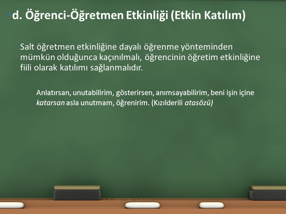 d. Öğrenci-Öğretmen Etkinliği (Etkin Katılım)