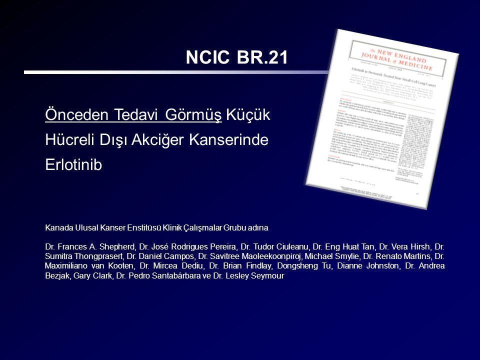 NCIC BR.21 Önceden Tedavi Görmüş Küçük Hücreli Dışı Akciğer Kanserinde Erlotinib. Kanada Ulusal Kanser Enstitüsü Klinik Çalışmalar Grubu adına.