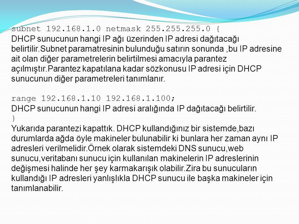 subnet 192.168.1.0 netmask 255.255.255.0 {