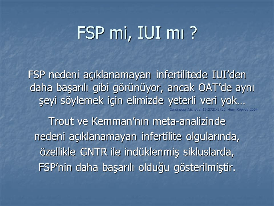 FSP mi, IUI mı