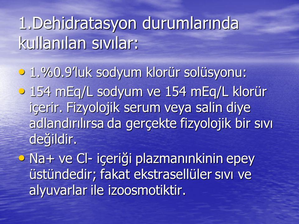 1.Dehidratasyon durumlarında kullanılan sıvılar: