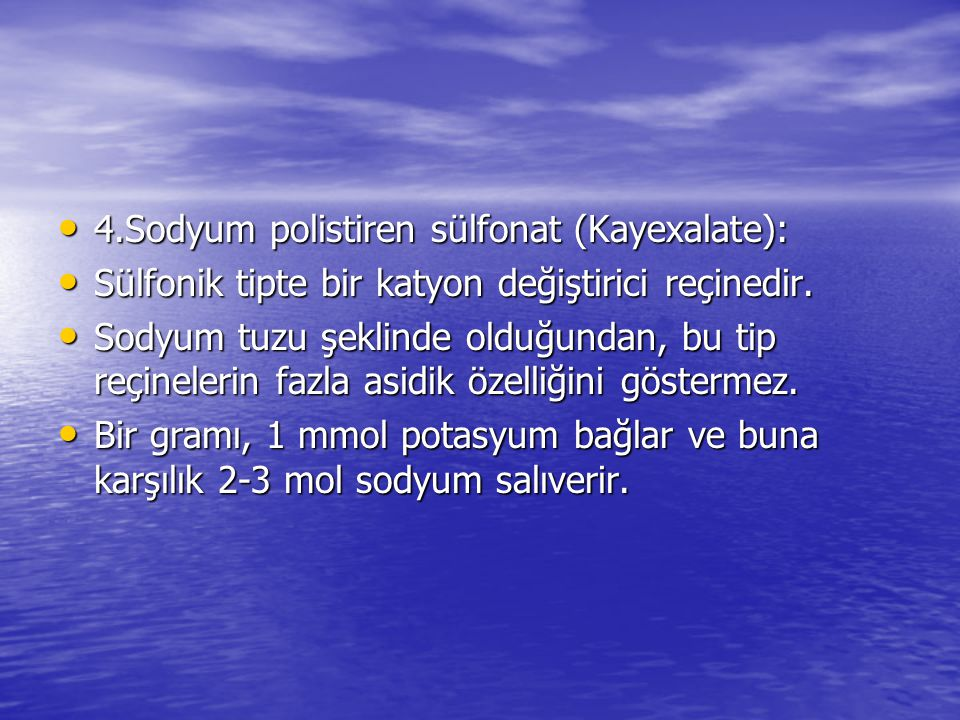 4.Sodyum polistiren sülfonat (Kayexalate):
