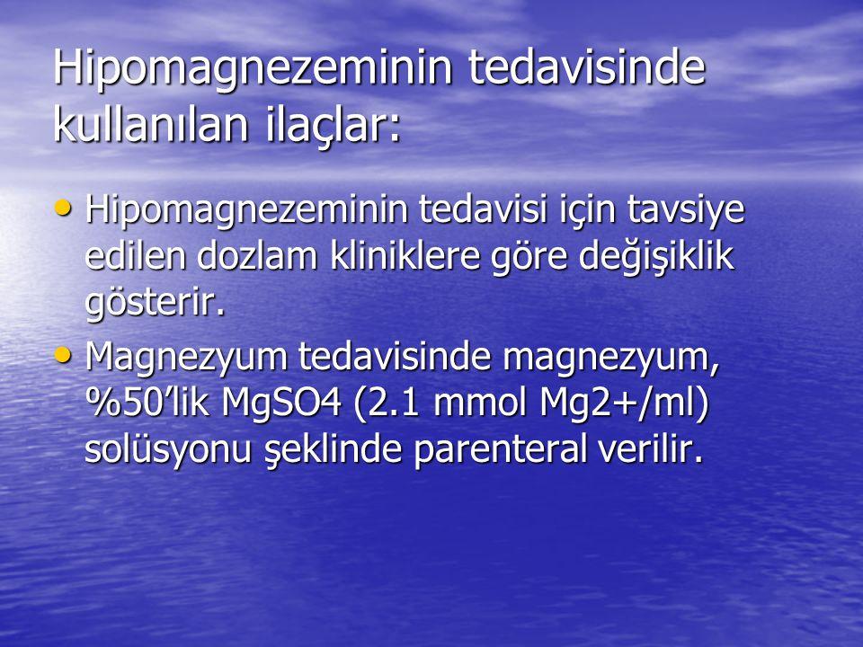 Hipomagnezeminin tedavisinde kullanılan ilaçlar: