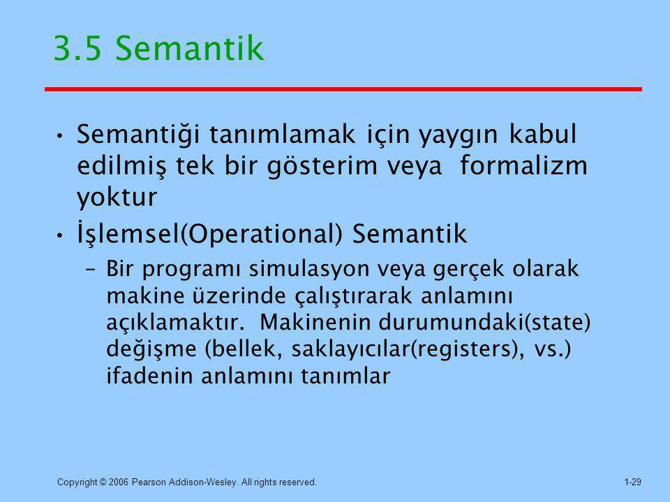 3.5 Semantik Semantiği tanımlamak için yaygın kabul edilmiş tek bir gösterim veya formalizm yoktur.