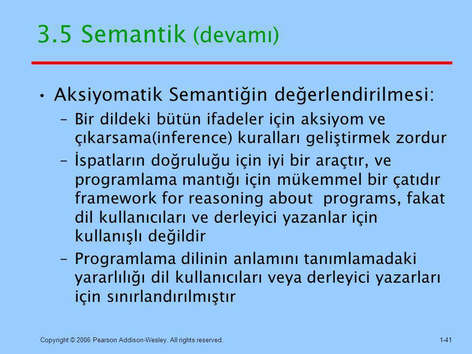 3.5 Semantik (devamı) Aksiyomatik Semantiğin değerlendirilmesi: