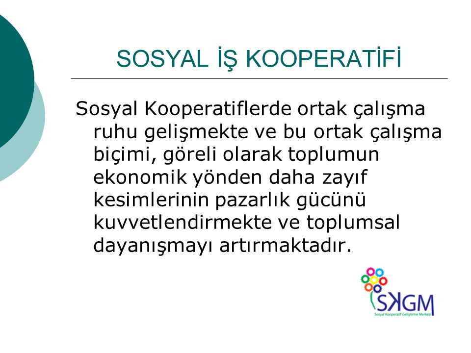SOSYAL İŞ KOOPERATİFİ Dünyada uygulanan bir modeldir.
