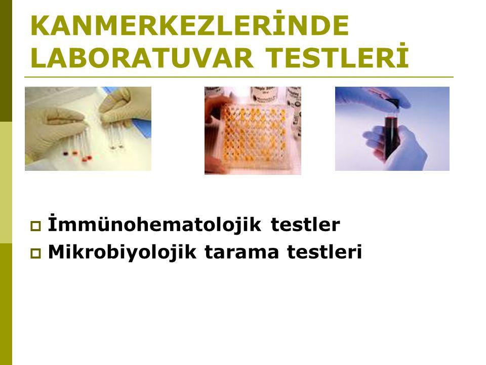 KANMERKEZLERİNDE LABORATUVAR TESTLERİ
