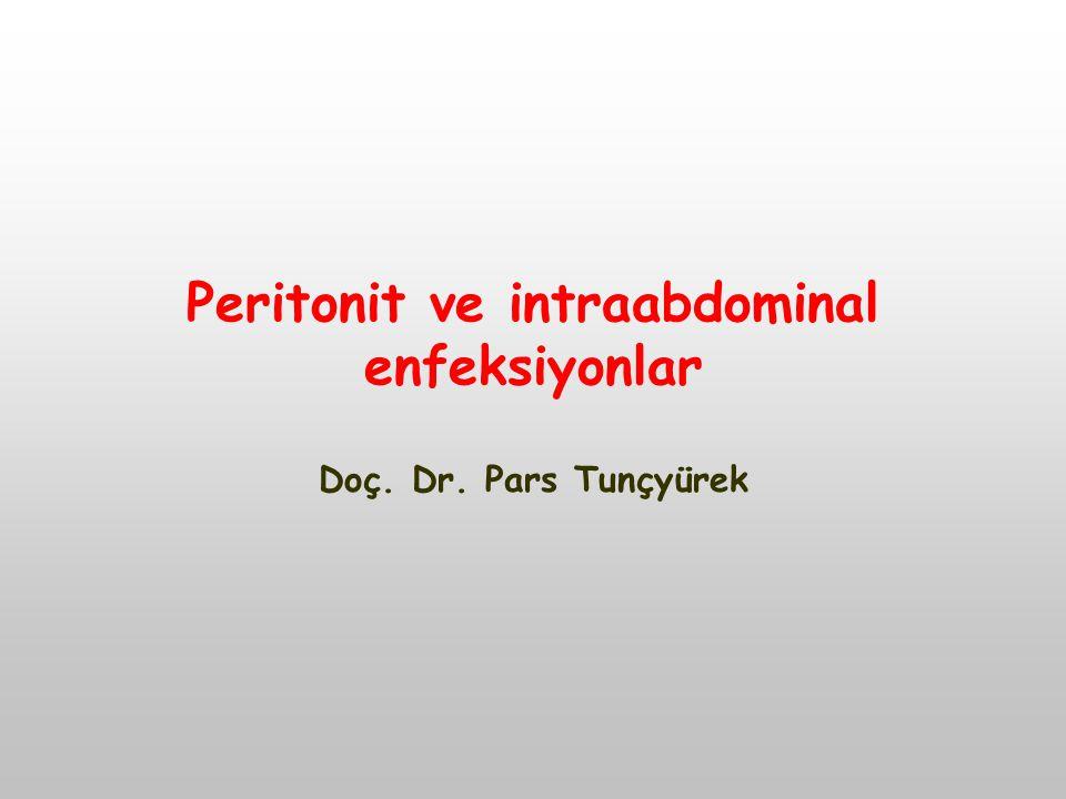 Peritonit ve intraabdominal enfeksiyonlar
