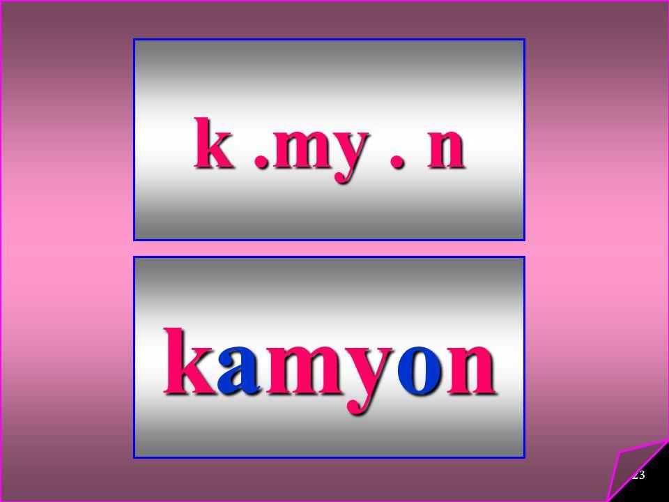 k .my . n kamyon