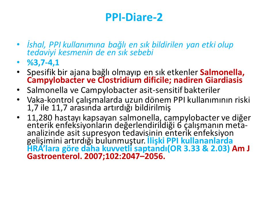 PPI-Diare-2 İshal, PPI kullanımına bağlı en sık bildirilen yan etki olup tedaviyi kesmenin de en sık sebebi.