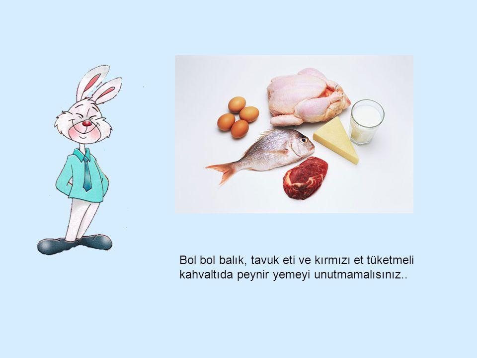 Bol bol balık, tavuk eti ve kırmızı et tüketmeli