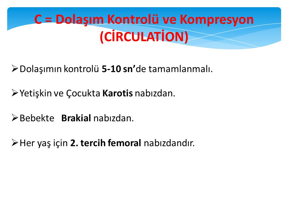C = Dolaşım Kontrolü ve Kompresyon (CİRCULATİON)