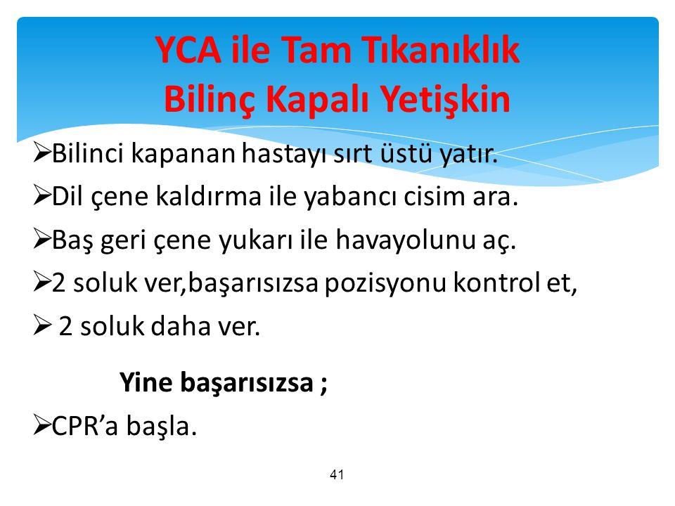 YCA ile Tam Tıkanıklık Bilinç Kapalı Yetişkin