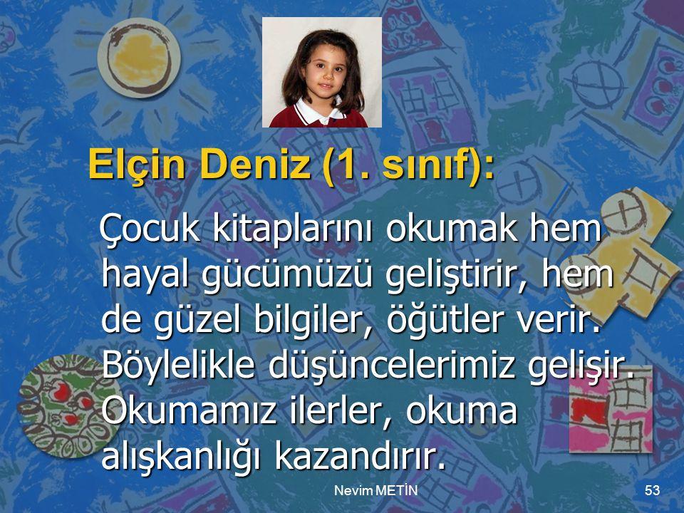 Elçin Deniz (1. sınıf):
