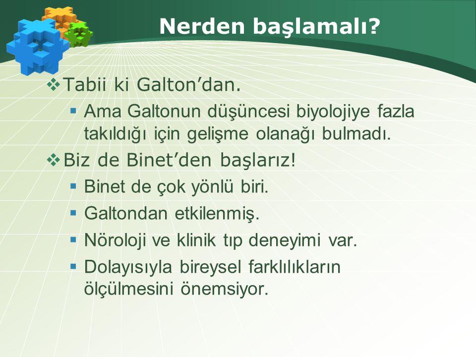Nerden başlamalı Tabii ki Galton'dan.