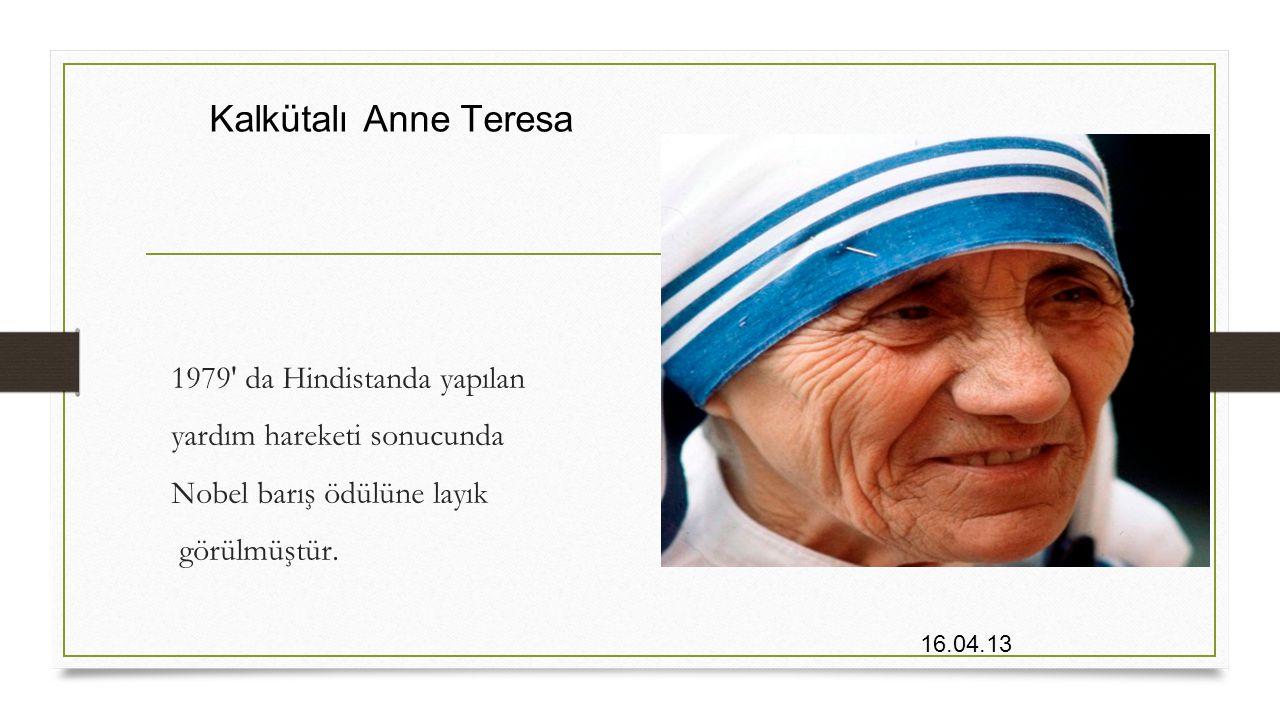 Kalkütalı Anne Teresa 1979 da Hindistanda yapılan