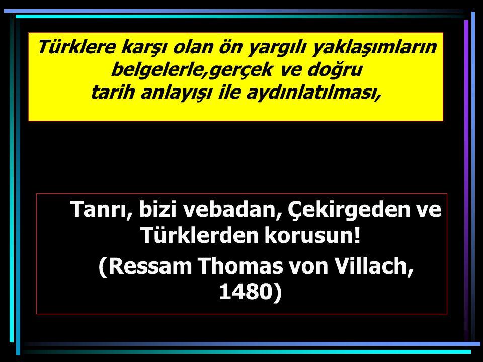 Tanrı, bizi vebadan, Çekirgeden ve Türklerden korusun!