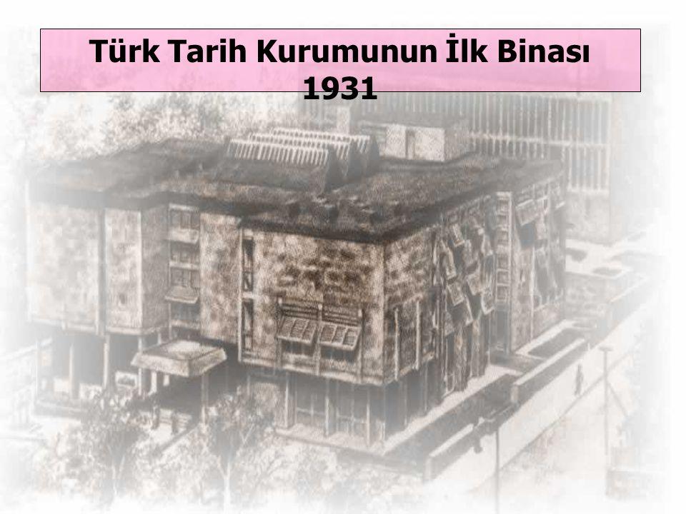 Türk Tarih Kurumunun İlk Binası 1931