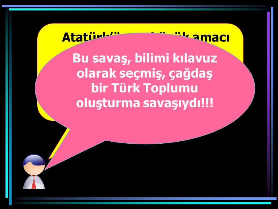 Kurtuluş savaşı bitince M.Kemal yeni bir savaş başlattı.