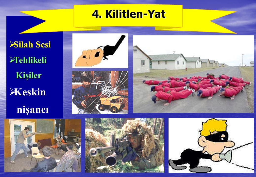 4. Kilitlen-Yat Silah Sesi Tehlikeli Kişiler Keskin nişancı
