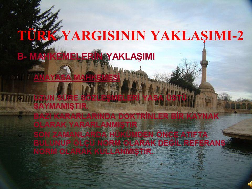TÜRK YARGISININ YAKLAŞIMI-2