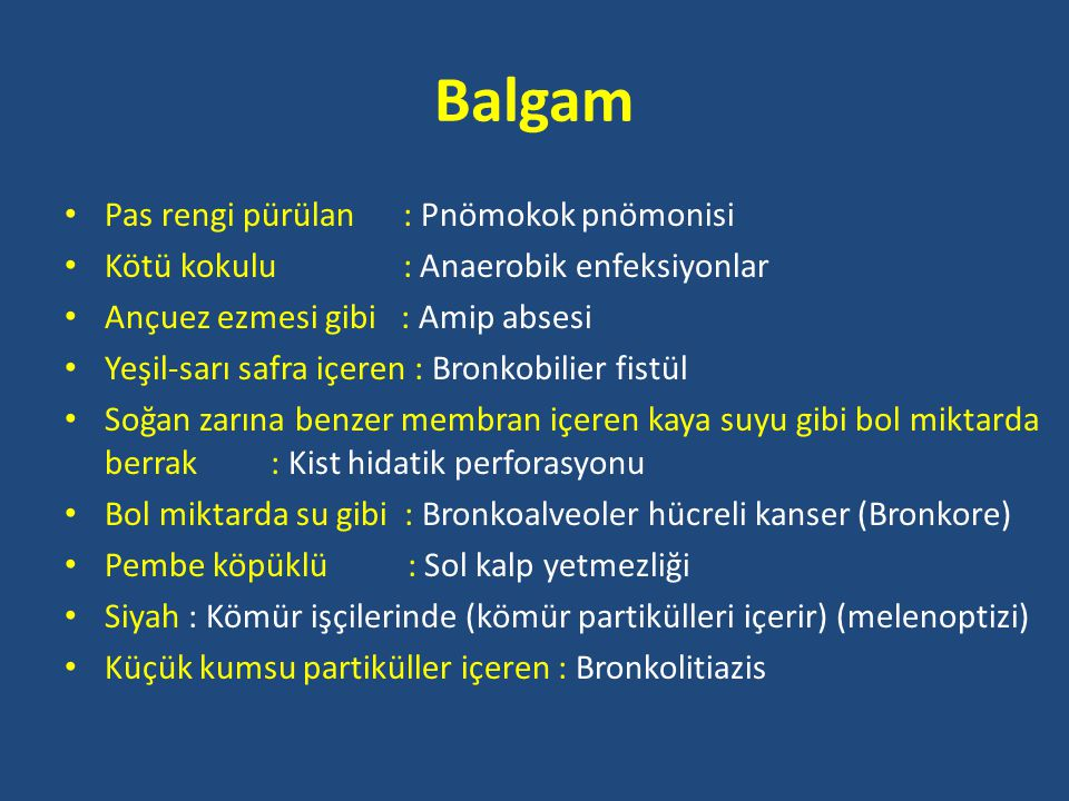 Balgam Pas rengi pürülan : Pnömokok pnömonisi