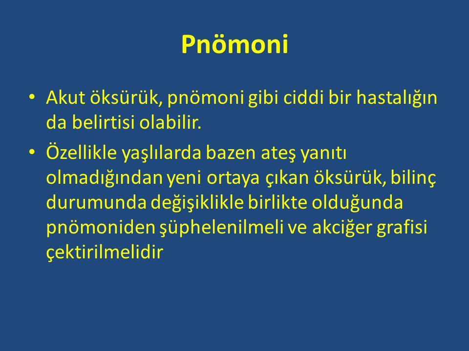 Pnömoni Akut öksürük, pnömoni gibi ciddi bir hastalığın da belirtisi olabilir.