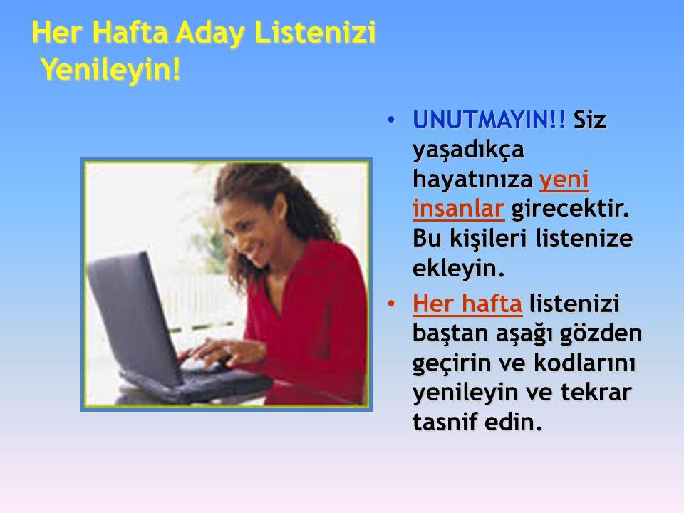 Her Hafta Aday Listenizi Yenileyin!