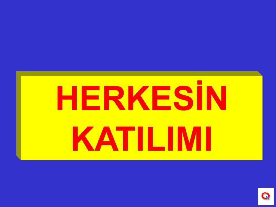 HERKESİN KATILIMI