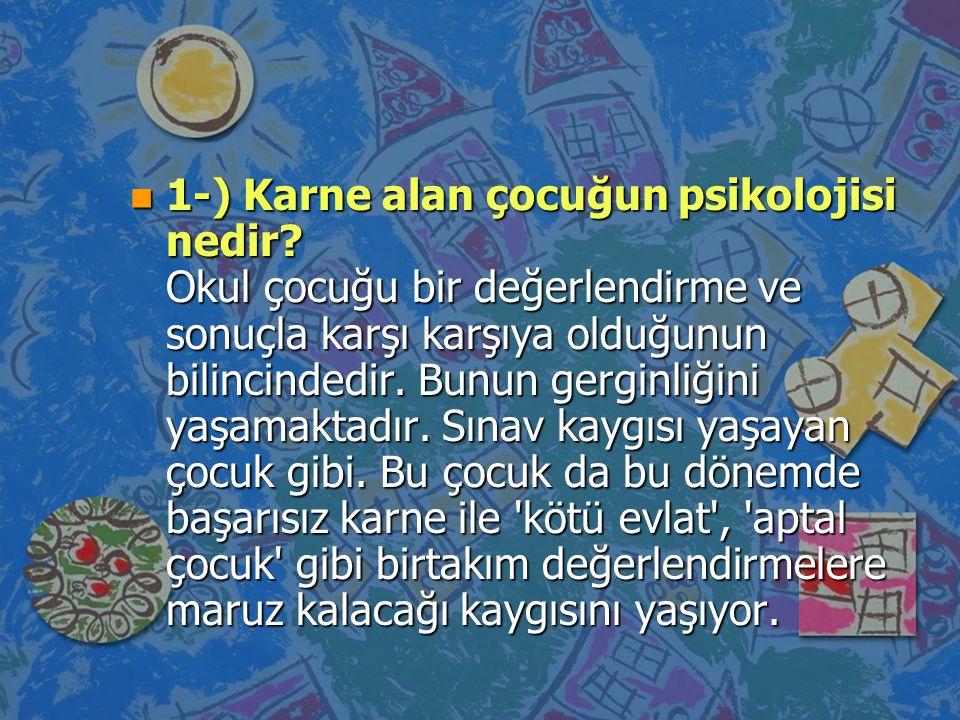 1-) Karne alan çocuğun psikolojisi nedir