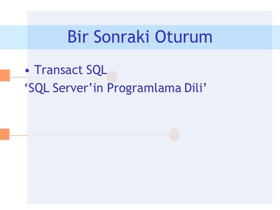 Bir Sonraki Oturum Transact SQL 'SQL Server'in Programlama Dili'