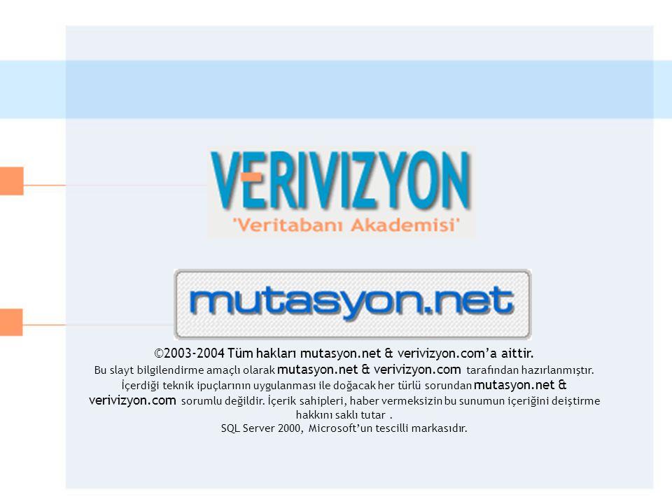 ©2003-2004 Tüm hakları mutasyon.net & verivizyon.com'a aittir.