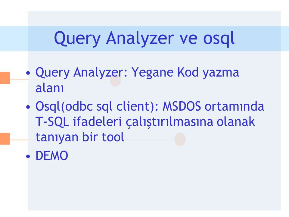 Query Analyzer ve osql Query Analyzer: Yegane Kod yazma alanı