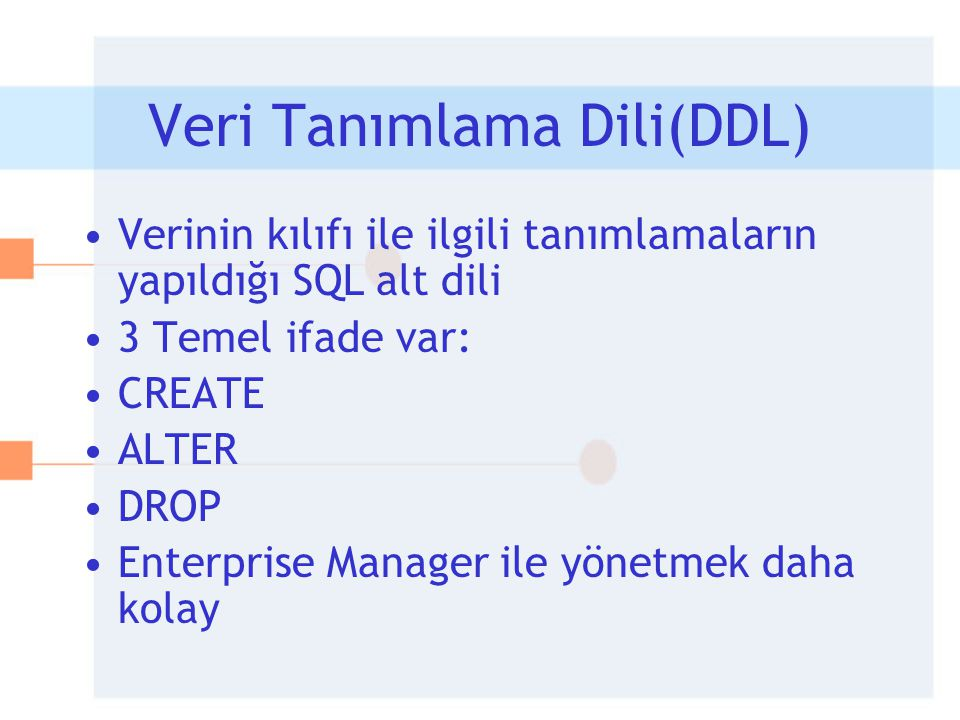 Veri Tanımlama Dili(DDL)