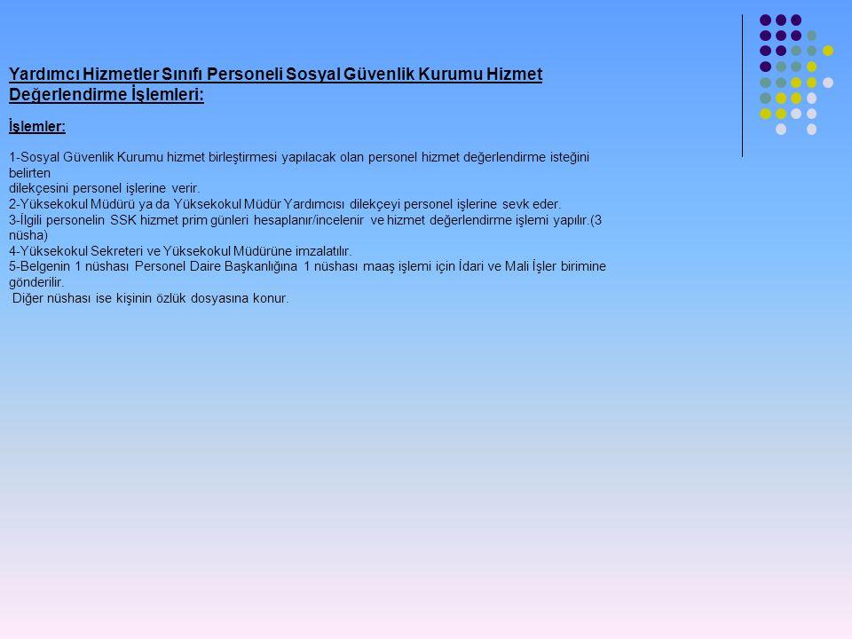 Yardımcı Hizmetler Sınıfı Personeli Sosyal Güvenlik Kurumu Hizmet Değerlendirme İşlemleri: