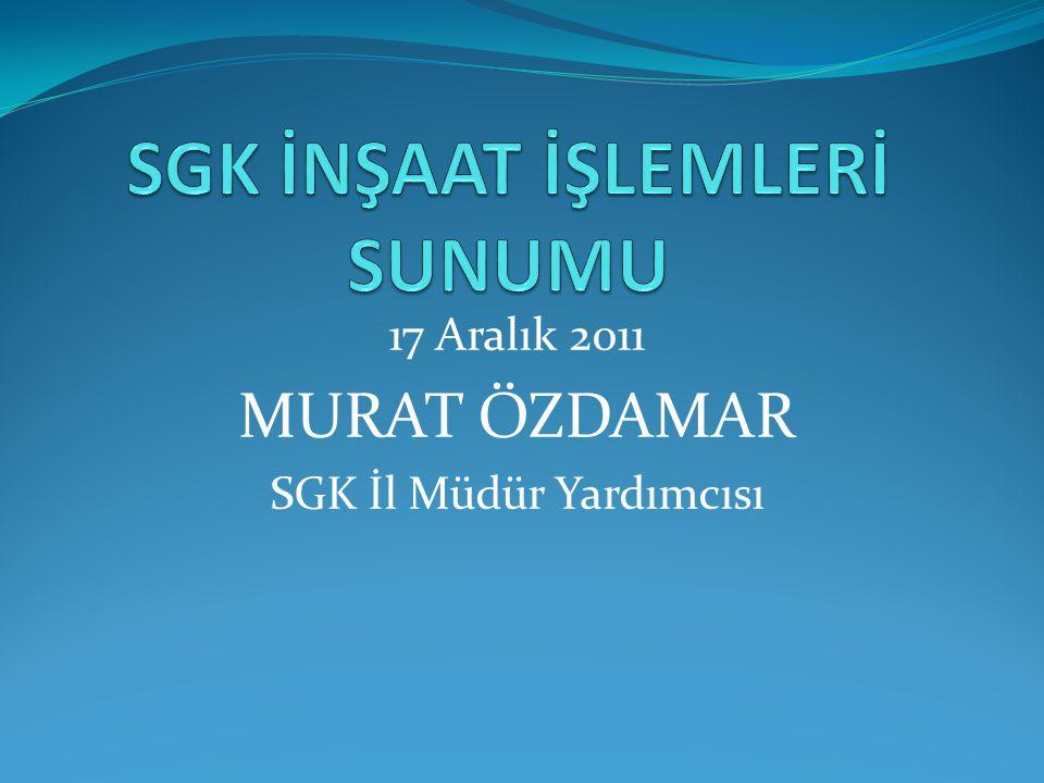 SGK İNŞAAT İŞLEMLERİ SUNUMU
