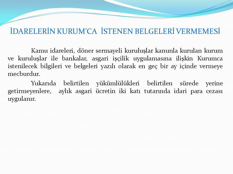 İDARELERİN KURUM'CA İSTENEN BELGELERİ VERMEMESİ