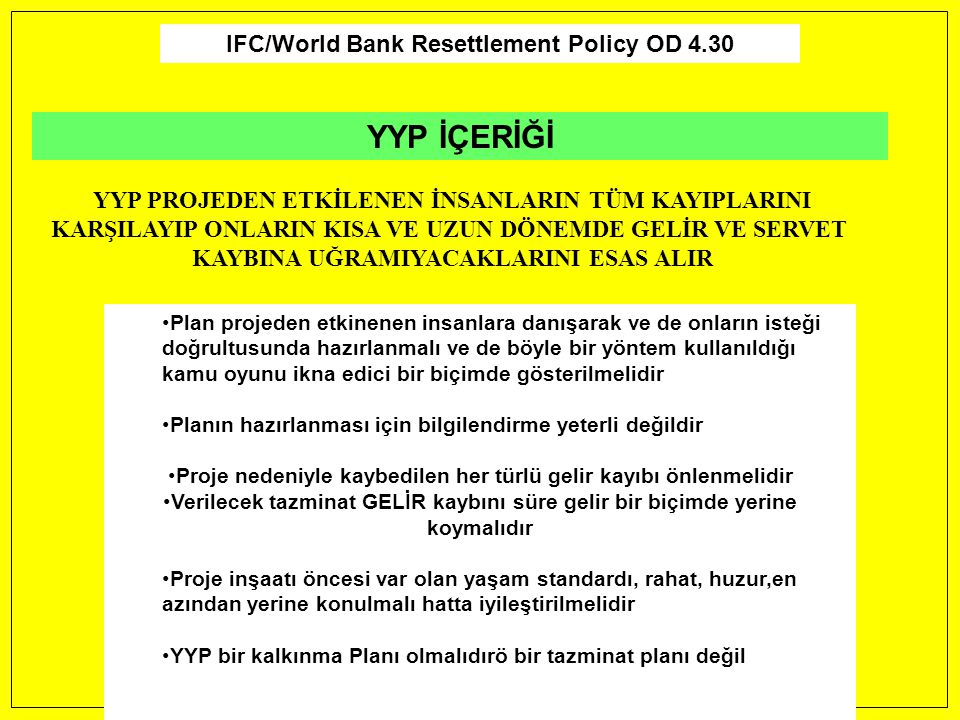 YYP İÇERİĞİ IFC/World Bank Resettlement Policy OD 4.30