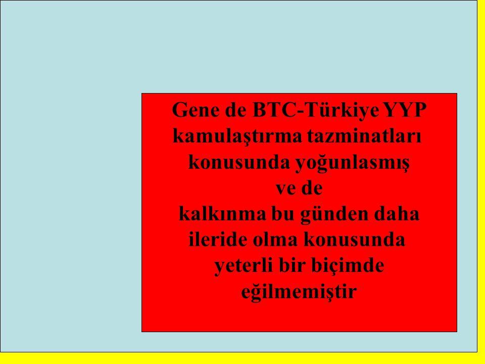 Gene de BTC-Türkiye YYP kamulaştırma tazminatları
