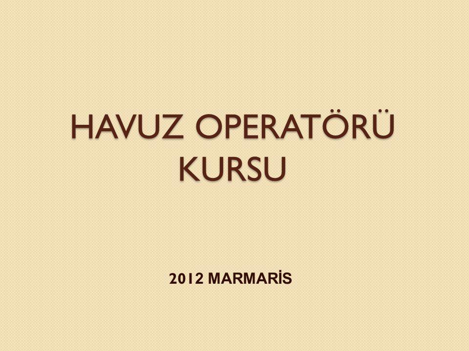 HAVUZ OPERATÖRÜ KURSU 2012 MARMARİS