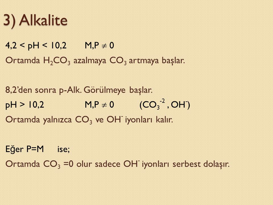 3) Alkalite 4,2 < pH < 10,2 M,P  0