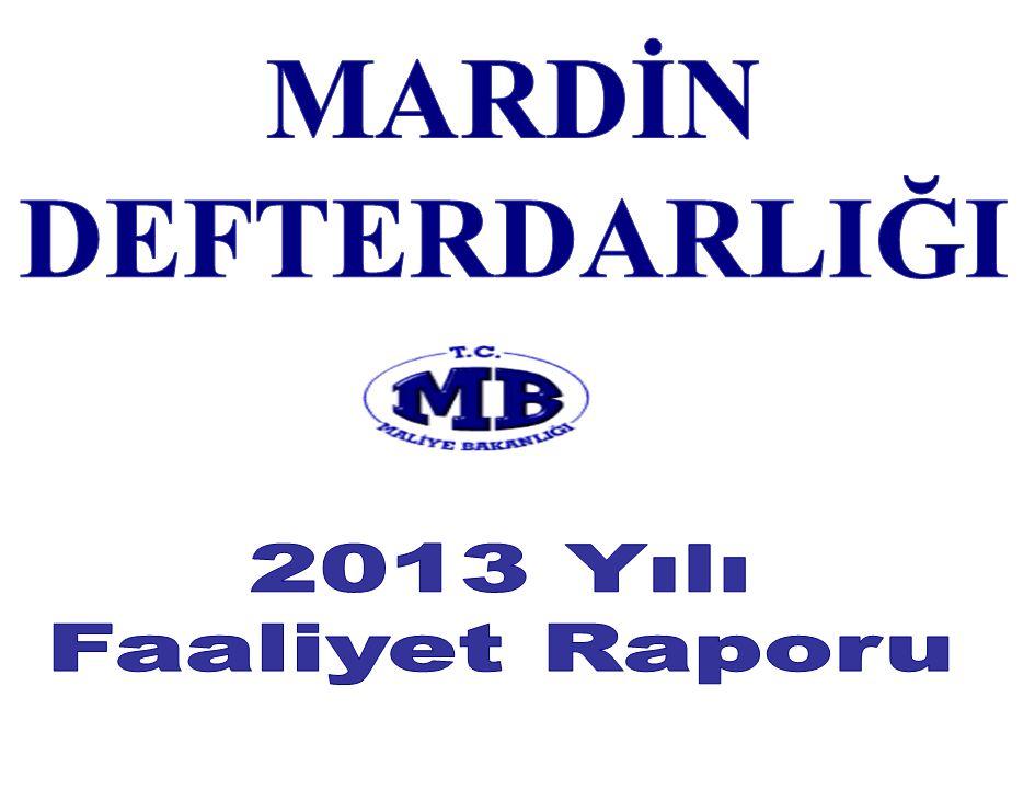 MARDİN DEFTERDARLIĞI 2013 Yılı Faaliyet Raporu