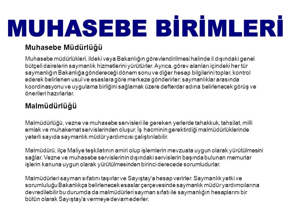 MUHASEBE BİRİMLERİ Muhasebe Müdürlüğü Malmüdürlüğü