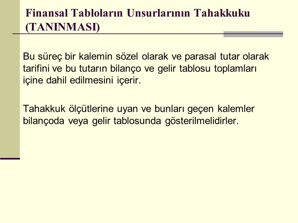 Finansal Tabloların Unsurlarının Tahakkuku (TANINMASI)